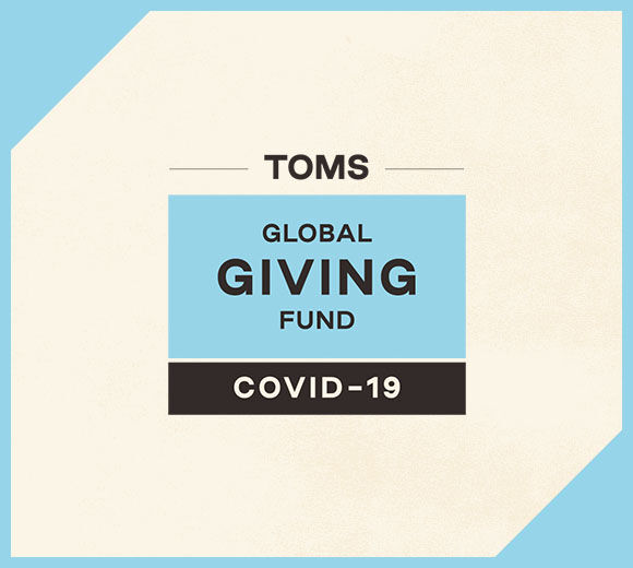 Logo text: TOMS Global Giving Fund COVID-19.
