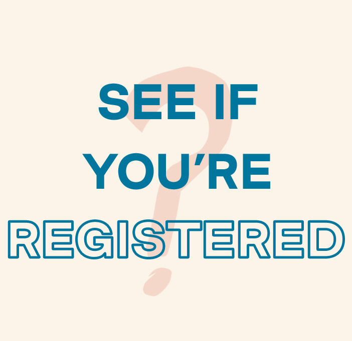 Text: See if you're registered. Background image of a question mark.