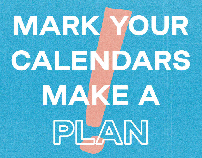 Text: Mark your calendars. Make a plan. Background image of exclamation mark.
