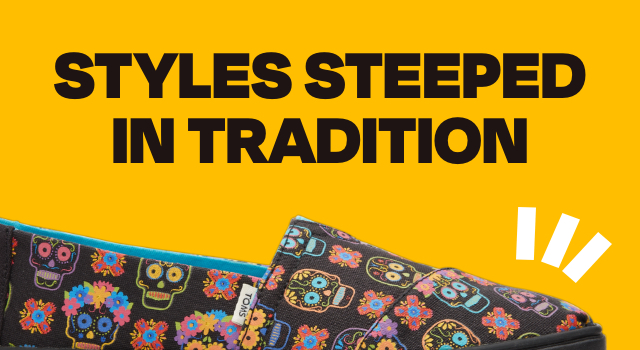 Styles Steeped in tradition.