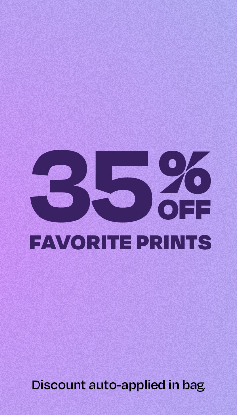 35% off favorite prints. Discount auto-applied in bag.